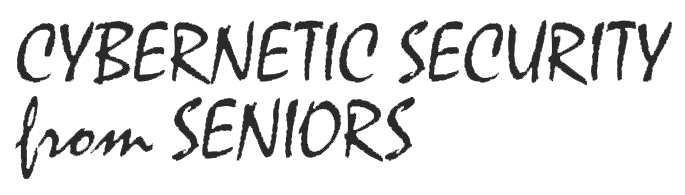 Cybernetic Security from Seniors - innovate and develop new forms and teaching methods in seniors' education